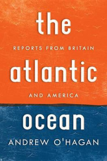 The Atlantic Ocean av Andrew O'Hagan (Heftet)