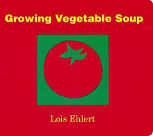 Growing Vegetable Soup av Lois Ehlert (Pappbok)