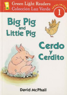 Big Pig and Little Pig/cerdo Y Cerdito av David McPhail (Heftet)