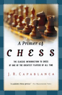 A Primer of Chess av Jose R Capablanca (Heftet)