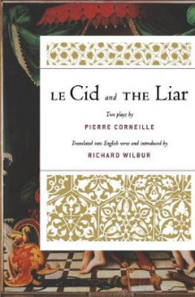 Le Cid and the Liar av Richard Wilbur (Heftet)
