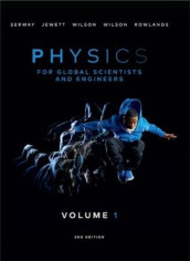 Physics For Global Scientists and Engineers, Volume 1 av John Jewett, Wayne Rowlands, Raymond Serway, Anna Wilson og Kate Wilson (Heftet)