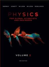 Physics For Global Scientists and Engineers, Volume 2 av John Jewett, Wayne Rowlands, Raymond Serway og Anna Wilson (Heftet)