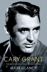 Omslag - Cary Grant, the Making of a Hollywood Legend