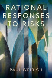 Rational Responses to Risks av Paul Weirich (Innbundet)