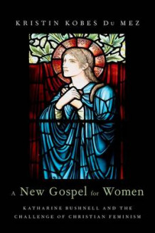 A New Gospel for Women av Kristin Kobes DuMez (Innbundet)