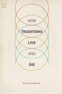 How Traditions Live and Die av Olivier Morin (Innbundet)