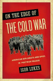 On the Edge of the Cold War av Igor Lukes (Heftet)