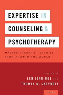 Expertise in Counseling and Psychotherapy av Len Jennings og Thomas Skovholt (Innbundet)