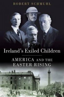 Ireland's Exiled Children av Robert Schmuhl (Innbundet)