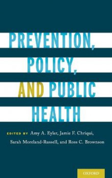 Prevention, Policy, and Public Health av Sarah Moreland-Russell og Ross Brownson (Innbundet)