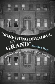 """Something Dreadful and Grand"" av Stephen Watt (Innbundet)"