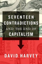 Seventeen Contradictions and the End of Capitalism av Distinguished Profess David Harvey (Heftet)