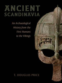 Ancient Scandinavia av T. Douglas Price (Innbundet)