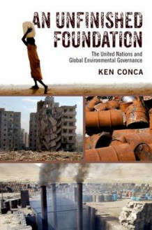 An Unfinished Foundation av Ken Conca (Innbundet)