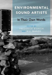 Environmental Sound Artists av Frederick Bianchi (Heftet)