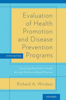 Evaluation of Health Promotion and Disease Prevention Programs av Richard Windsor (Heftet)