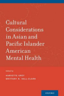 Cultural Considerations in Asian and Pacific Islander American Mental Health (Heftet)