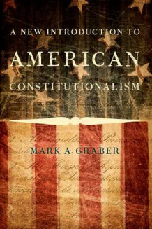 A New Introduction to American Constitutionalism av Mark A. Graber (Heftet)