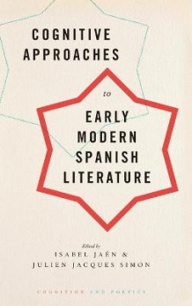 Cognitive Approaches to Early Modern Spanish Literature (Innbundet)