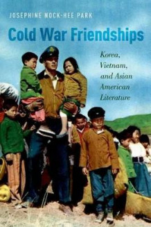 Cold War Friendships av Josphine Nock-Hee Park (Innbundet)