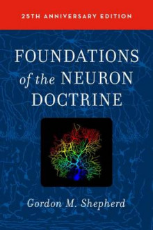 Foundations of the Neuron Doctrine av Gordon M. Shepherd (Innbundet)