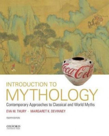Introduction to Mythology av Associate Professor in the Department of English and Philosophy Eva M Thury (Heftet)