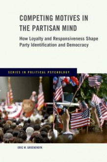 Competing Motives in the Partisan Mind av Eric Groenendyk (Heftet)