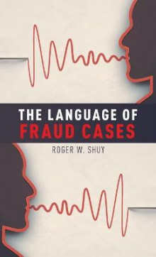 The Language of Fraud Cases av Roger W. Shuy (Innbundet)