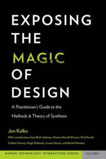Exposing the Magic of Design av Jon Kolko (Heftet)