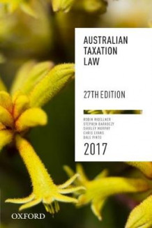 Australian Taxation Law 2017 27th edition av Robin Woellner, Stephen Barkoczy, Dale Pinto, Shirley Murphy og Chris Evans (Heftet)