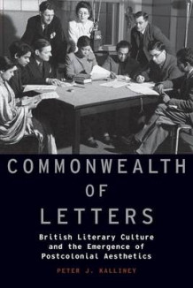 Commonwealth of Letters av Peter J. Kalliney (Heftet)