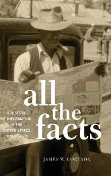 All the Facts av James W. Cortada (Innbundet)