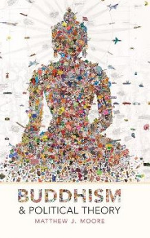 Buddhism and Political Theory av Matthew J. Moore (Innbundet)