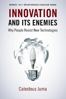 Innovation and its Enemies av Calestous Juma (Innbundet)