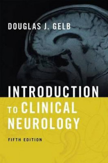 Introduction to Clinical Neurology av Douglas J. Gelb (Heftet)