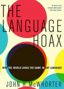 The Language Hoax av John H. McWhorter (Heftet)