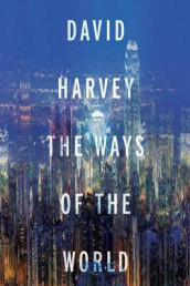 The Ways of the World av David Harvey (Innbundet)