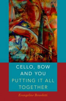 Cello, Bow and You: Putting it All Together av Evangeline Benedetti (Heftet)