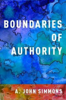 Boundaries of Authority av A. John Simmons (Innbundet)