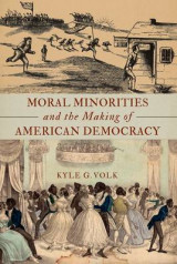 Omslag - Moral Minorities and the Making of American Democracy