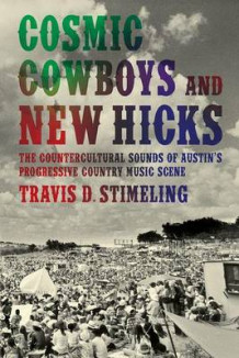 Cosmic Cowboys and New Hicks av Travis D. Stimeling (Heftet)