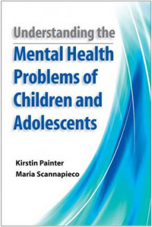 Understanding the Mental Health Problems of Children and Adolescents av Kirstin Painter og Maria Scannapieco (Heftet)