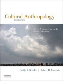 Cultural Anthropology av Professor of Anthropology Emily A Schultz og Professor of Anthropology and Chair of the Anthropology Program Robert H Lavenda (Heftet)