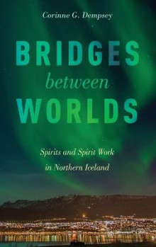 Bridges Between Worlds av Corinne G. Dempsey (Innbundet)