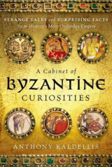 Omslag - A Cabinet of Byzantine Curiosities
