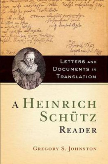 A Heinrich Schutz Reader av Gregory S. Johnston (Heftet)