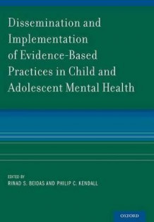 Dissemination and Implementation of Evidence-Based Practices in Child and Adolescent Mental Health (Heftet)
