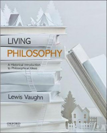 Living Philosophy av Lewis Vaughn (Heftet)