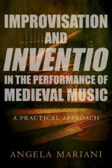 Omslag - Improvisation and Inventio in the Performance of Medieval Music